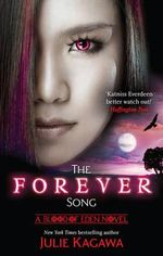 The Forever Song : Blood of Eden : Book 3 - Julie Kagawa