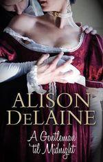 A Gentleman 'Til Midnight : Mira - Alison DeLaine
