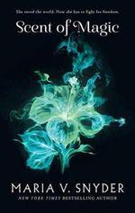 Scent of Magic : Healer : Book 2 - Maria V. Snyder