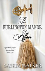 The Burlington Manor Affair - Saskia Walker