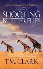 Shooting Butterflies - T.M. Clark