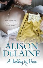 A Wedding by Dawn : MIRA Regular S. - Alison DeLaine