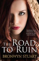 The Road to Ruin - Bronwyn Stuart