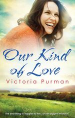 Our Kind of Love - Victoria Purman