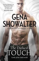 The Darkest Touch : Lords of the Underworld - Gena Showalter