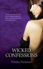 Wicked Confessions : The Secret Diary of Lady Catherine Bexley / The Wicked Confessions of Lady Cecelia Stanton / The Private Affairs of Lady Jane Fielding - Viveka Portman