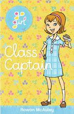 Go Girl : Class Captain - Rowan McAuley