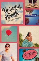 Smitten : Unlucky Break - Kate Forster