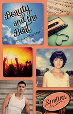 Smitten : Beauty & The Beat - Kate Forster