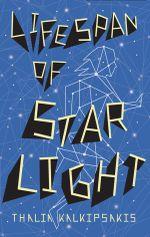 Lifespan of Starlight : Lifespan of Starlight - Thalia Kalkipsakis