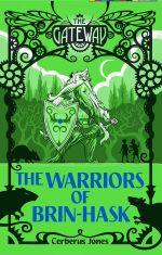 The Gateway : The Warriors of Brin-Hask - Cerberus Jones