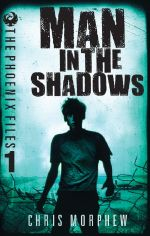 The Phoenix Files : Man in the Shadows - Chris Morphew