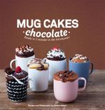 Mug Cakes Chocolate : Ready in 2 minutes in the microwave! - Sandra Mahut