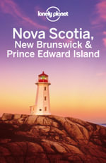 Lonely Planet Nova Scotia, New Brunswick & Prince Edward Island - Lonely Planet