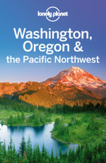 Lonely Planet Washington, Oregon & the Pacific Northwest - Lonely Planet