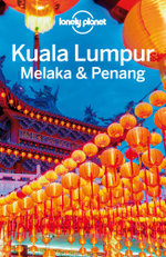 Lonely Planet Kuala Lumpur, Melaka & Penang : Travel Guide - Lonely Planet