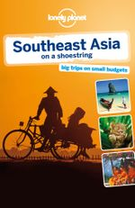 Lonely Planet Southeast Asia on a shoestring - Lonely Planet