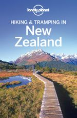 Lonely Planet Hiking & Tramping in New Zealand - Lonely Planet