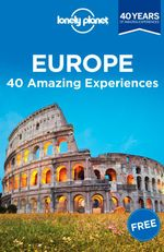 Europe : 40 Amazing Experiences - Lonely Planet