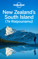 Lonely Planet New Zealand's South Island - Lonely Planet