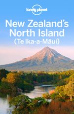 Lonely Planet New Zealand's North Island - Lonely Planet