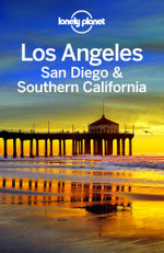 Lonely Planet Los Angeles, San Diego & Southern California - Lonely Planet