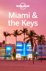 Lonely Planet Miami & the Keys : Travel Guide - Lonely Planet