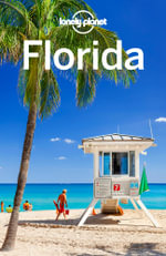 Lonely Planet Florida : Travel Guide - Lonely Planet