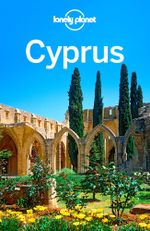 Lonely Planet Cyprus : Travel Guide - Lonely Planet