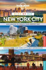 Make My Day New York City : Lonely Planet Travel Guide : 1st Edition - Lonely Planet