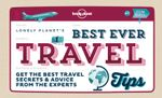 Best Ever Travel Tips : Get the Best Travel Secrets & Advice from the Experts - Lonely Planet