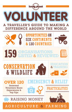 Volunteer : A Traveller's Guide to Making a Difference Around the World - Lonely Planet