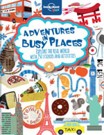 Adventures in Busy Places : Lonely Planet Kids Activities & Sticker Book : 1st Edition - Lonely Planet