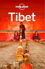 Lonely Planet Tibet : Travel Guide - Lonely Planet