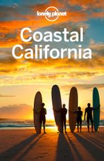 Lonely Planet Coastal California : Travel Guide - Lonely Planet