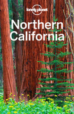 Lonely Planet Northern California : Travel Guide - Lonely Planet