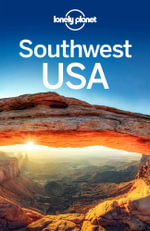 Lonely Planet Southwest USA : Travel Guide - Lonely Planet