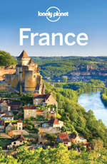 Lonely Planet France : Travel Guide - Lonely Planet