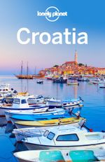 Lonely Planet Croatia : Travel Guide - Lonely Planet