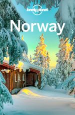 Lonely Planet Norway : Travel Guide - Lonely Planet