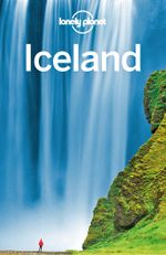 Lonely Planet Iceland : Travel Guide - Lonely Planet