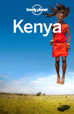 Lonely Planet Kenya : Travel Guide - Lonely Planet