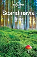 Lonely Planet Scandinavia : Travel Guide - Lonely Planet