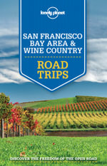 Lonely Planet San Francisco Bay Area and Wine Country Road Trips : Travel Guide - Lonely Planet