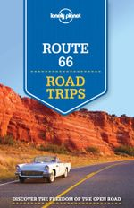 Lonely Planet Route 66 Road Trips : Travel Guide - Lonely Planet
