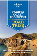 Lonely Planet Pacific Coast Highways Road Trips : Travel Guide - Lonely Planet