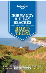Lonely Planet Normandy & D-Day Beaches Road Trips : Travel Guide - Lonely Planet