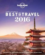 Lonely Planet's Best in Travel 2016 - Lonely Planet