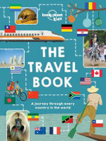 The Lonely Planet Kids Travel Book : Mind-Blowing Stuff on Every Country in the World - Lonely Planet