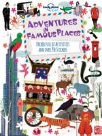 Adventures in Famous Places : Packed Full of Activities and Over 250 Stickers - Lonely Planet Kids